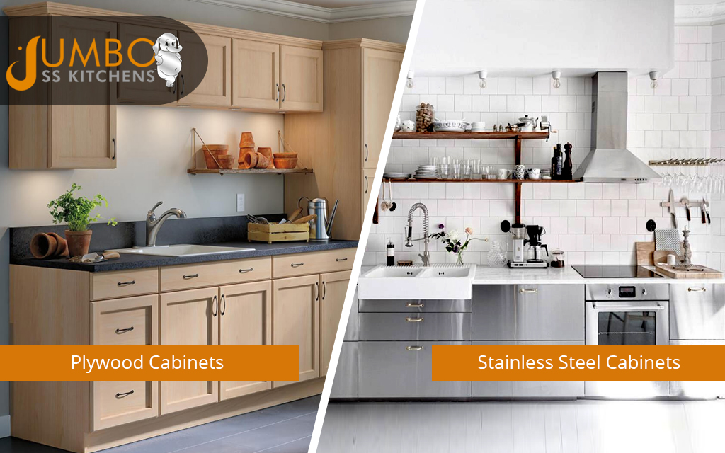 Plywood Cabinets Vs Stainless Steel Cabinets Which Is Better Jumbo Ss Kitchens